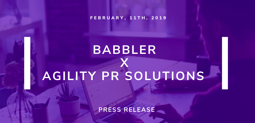Babbler is now offering a complete experience with addition of Agility PR Solutions global database